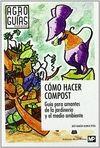 COMO HACER COMPOST GUIA PARA AMANTES DE LA JARDINE