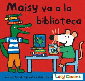 MAISY VA A LA BIBLIOTECA