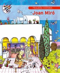PEQUEÑA HISTORIA DE JOAN MIRÓ
