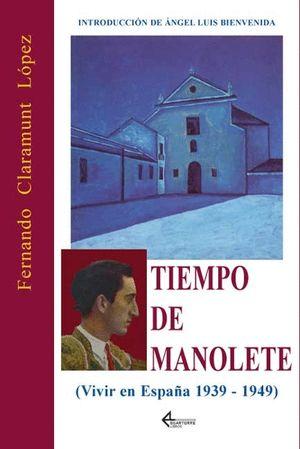 TIEMPO DE MANOLETE (VIVIR EN ESPAÑA 1939-1949)