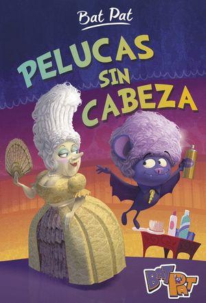 PELUCAS SIN CABEZA (BAT PAT 5)