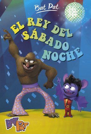 EL REY DEL SÁBADO NOCHE (BAT PAT 6)
