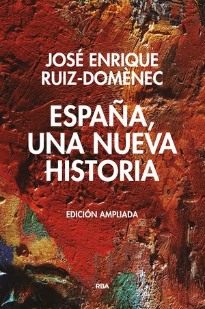 ESPAÑA, UNA  NUEVA HISTORIA. EDICIÓN AMPLIADA.