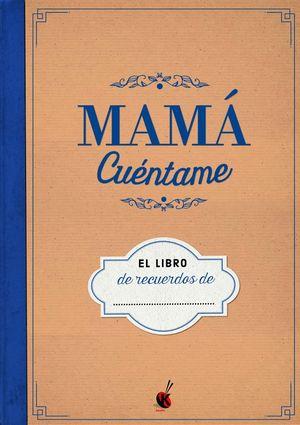 MAMÁ CUÉNTAME