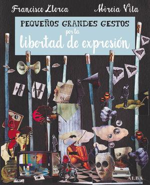 PEQUEÑOS GRANDES GESTOS POR LA LIBERTAD DE EXPRESIÓN