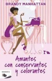 AMANTES CON CONSERVANTES Y COLORANTES
