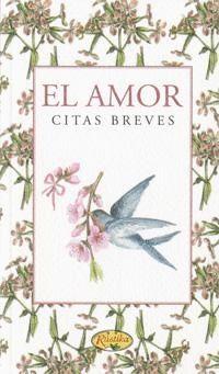 AMOR, EL. CITAS BREVES