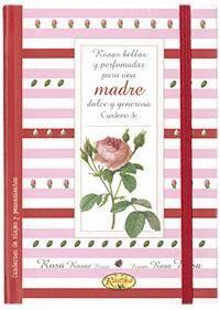 ROSAS BELLAS Y PERFUMADAS. MADRE