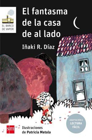 EL FANTASMA DE LA CASA DE AL LADO (LECTURA FÁCIL)