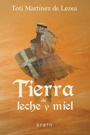 TIERRA DE LECHE Y MIEL