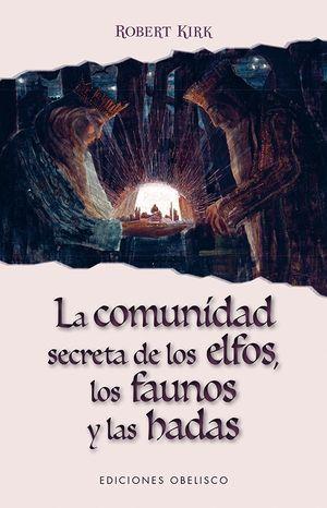 LA COMUNIDAD SECRETA DE LOS ELFOS, LOS FAUNOS Y LAS HADAS