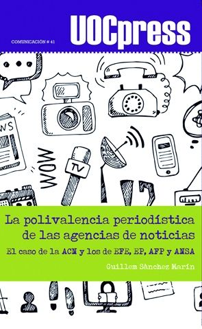 LA POLIVALENCIA PERIODÍSTICA DE LAS AGENCIAS DE NOTICIAS