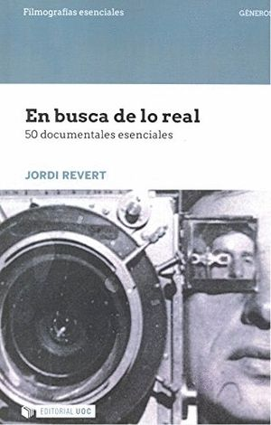 EN BUSCA DE LO REAL. 50 DOCUMENTALES ESENCIALES