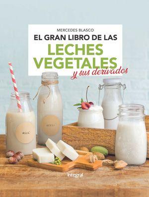 EL GRAN LIBRO DE LAS LECHES VEGETALES