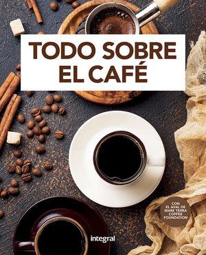 TODO SOBRE EL CAFÉ
