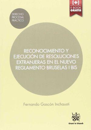 RECONOCIMIENTO Y EJECUCIÓN DE RESOLUCIONES EXTRANJERAS EN EL NUEVO REGLAMENTO BR