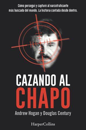 CAZANDO AL CHAPO