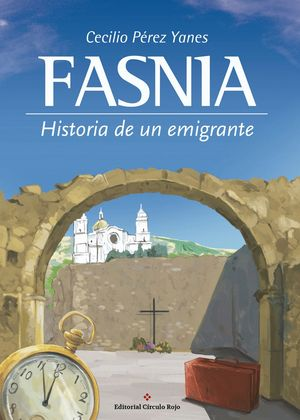 FASNIA. HISTORIA DE UN EMIGRANTE
