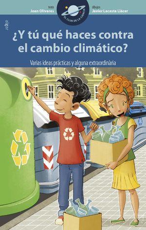 ¿Y TÚ QUÉ HACES CONTRA EL CAMBIO CLIMÁTICO? VARIAS IDEAS PRÁCTICAS Y ALGUNA EXTR