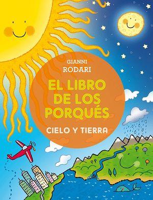 EL LIBRO DE LOS PORQUÉS - CIELO Y TIERRA