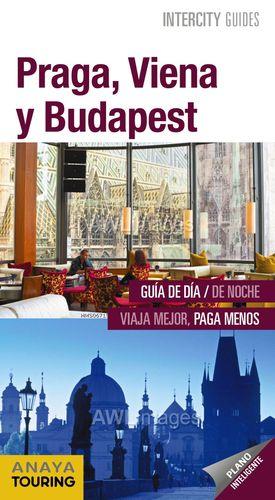 PRAGA, VIENA Y  BUDAPEST 2019 INTERCITY GUIDES