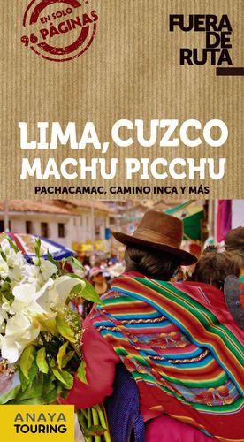 LIMA, CUZCO, MACHU PICCHU 2019 FUERA DE RUTA