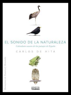 EL SONIDO DE LA NATURALEZA. CALENDARIO SONORO DE LOS PAISAJES DE
