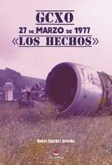 -GCXO- 27 DE MARZO DE 1977. «LOS HECHOS»