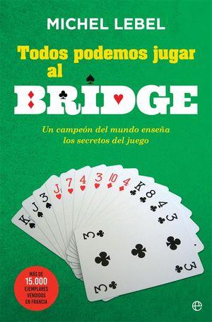 TODOS PODEMOS JUGAR AL BRIDGE