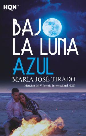 BAJO LA LUNA AZUL (MENCIÓN DEL V PREMIO INTERNACIONAL HQÑ)
