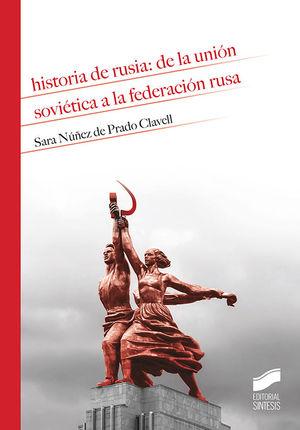 HISTORIA DE RUSIA: DE LA UNIÓN SOVIÉTICA A LA FEDERACIÓN RUSA