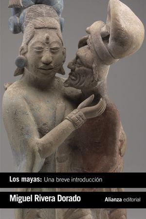 LOS MAYAS: UNA BREVE INTRODUCCIÓN