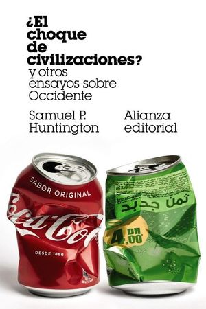 ¿EL CHOQUE DE CIVILIZACIONES Y OTROS ENSAYOS SOBRE OCCIDENTE
