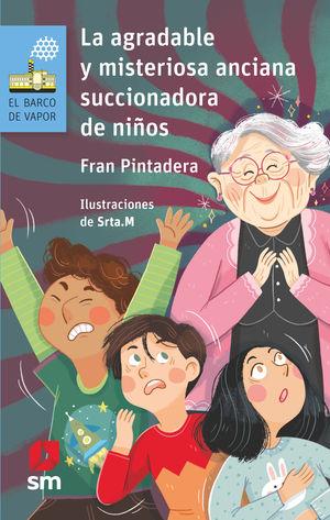 LA AGRADABLE Y MISTERIOSA ANCIANA... SUCCIONADORA DE NIÑOS