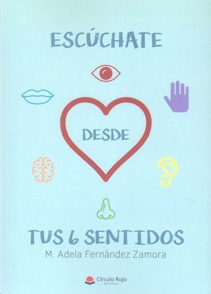 ESCÚCHATE DESDE TUS 6 SENTIDOS