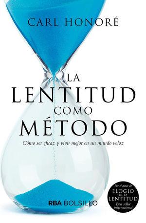 LA LENTITUD COMO MÉTODO (BOLSILLO)