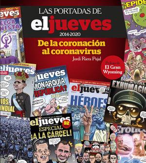 LAS PORTADAS DE EL JUEVES (2014-2020). DE LA CORONACION AL CORONA