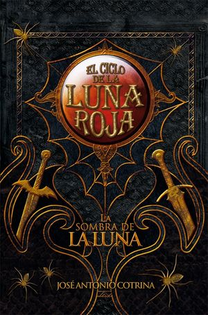 CICLO DE LA LUNA ROJA 3. LA SOMBRA DE LA LUNA