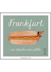FRANKFURT, UN CHUCHO CON ESTILO