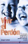 VIVIR EL PERDON