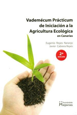 VADEMECUM PRACTICUM DE INICIACION A LA AGRICULTURA ECOLOGICA EN CANARIAS  2EDICI