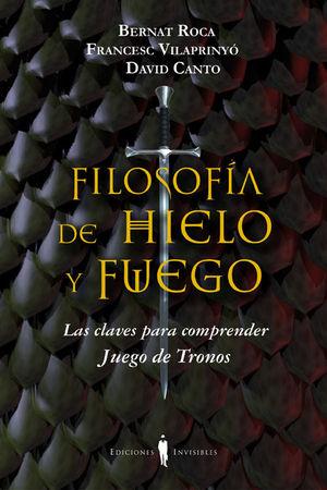 FILOSOFÍA DE HIELO Y FUEGO