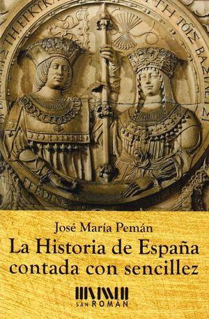 LA HISTORIA DE ESPAÑA CONTADA CON SENCILLEZ