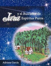JARA Y EL BUSCADOR DE ESPÍRITUS PUROS