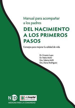 MANUAL PARA ACOMPAÑAR A LOS PADRES DEL NACIMIENTO A LOS PRIMEROS PASOS