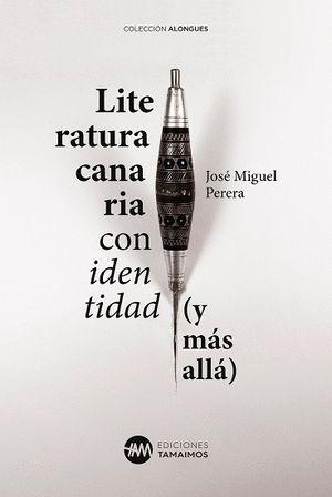 LITERATURA CANARIA CON IDENTIDAD ( Y MAS ALLA )