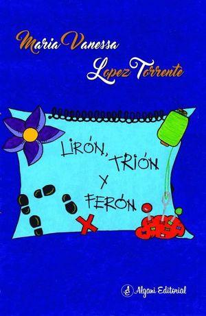 LIRÓN, TRIÓN Y FERÓN