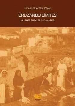 CRUZANDO LIMITES. MUJERES RURALES EN CANARIAS