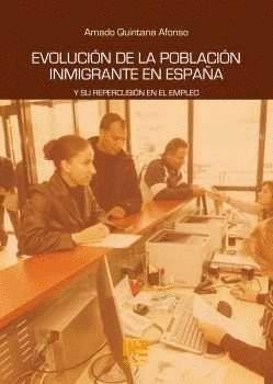 EVOLUCION DE LA POBLACION INMIGRANTE EN ESPAÑA. Y SU REPERC