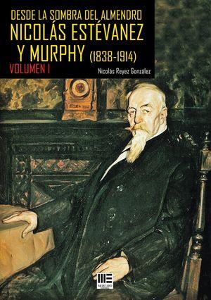 I DESDE LA SOMBRA DEL ALMENDRO NICOLAS ESTEVANEZ Y MURPHY (1838-1914)